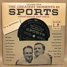 THE GREATEST MOMENTS IN SPORTS 33 rpm RECORD EXCERPTS 1950s GILLETTE RAZOR