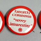 3 HEALTH CAREERS VERRRY INTERESTING ADVERTISING PINS 1960s 1970s LAUGH IN