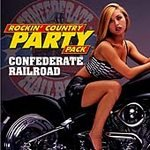 CONFEDERATE RAILROAD- ROCKIN COUNTRY PARTY PACK CD