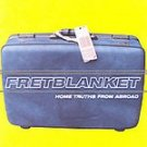 Fretblanket-Home Truths From Abroad 1998