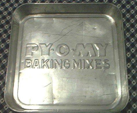 PY-O-MY BAKING MIXES COOK PAN~TIN~ADVERTISING~BAKEWARE~COUNTRY~PIE~CAKE