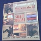 CHRISTOPHER LOWELL ~ HCDJ BOOK ~ YOU CAN DO IT! SMALL SPACES ~FIRST EDITION