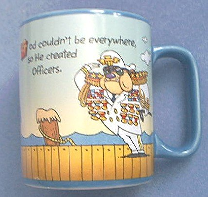 GOD COULDN'T BE EVERYWHERE, SO HE CREATED OFFICERS~NAVY MUG~MILITARY