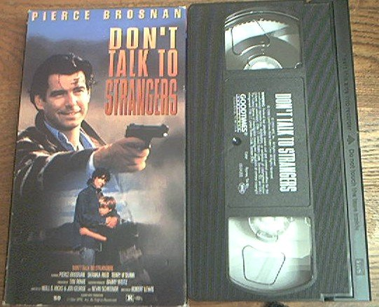 DON'T TALK TO STRANGERS~VHS~PIERCE BROSNAN, SHANNA REED ~ 1994 RARE