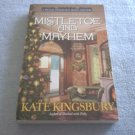 MISTLETOE AND MAYHEM~BY KATE KINGSBURY~PENNYFOOT HOTEL MYSTERY~CHRISTMAS SC BOOK