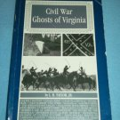 CIVIL WAR GHOSTS OF VIRGINIA~SC BOOK~L.B. TAYLOR, JR.~GHOST, SPOOKY, HAUNTED~1995