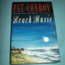 BEACH MUSIC~HCDJ BOOK~PAT CONROY~FICTION~SOUTHERN LIT~1ST ED.