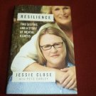 RESILIENCE: TWO SISTERS AND A STORY OF MENTAL ILLNESS~HC BOOK~JESSIE CLOSE~1ST ED 2015