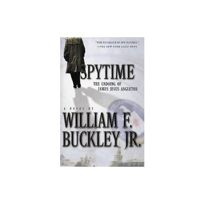 Spytime by Willam F. Buckley