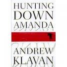 Hunting Down Amanda by Andrew Klavan