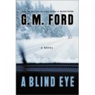 A Blind Eye by G.M. Ford
