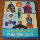 Family & Friends in Polymer Clay by Maureen Carlson