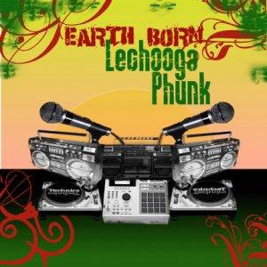 "Earth Born ""Lechooga Phunk"" LP (2006)"