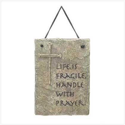 Religious, Inspirational, Spiritual Accents & Decor, Life is Fragile plaque