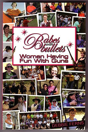Babes With Bullets: Women Having Fun With Guns