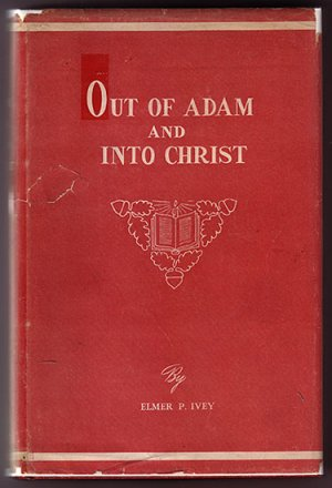 Out of Adam and Into Christ