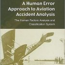 97807546187,,AHuman Error Approach to Aviation Accident Analysis