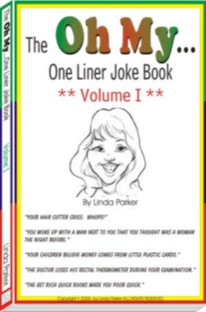 Oh My...One Liner Joke Book - Volume I