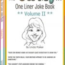 Oh My...One Liner Joke Book - Volume II