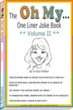 Oh My...One Liner Joke Book - Volume II