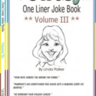 Oh My...One Liner Joke Book - Volume III