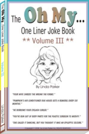 Oh My...One Liner Joke Book - Volume III