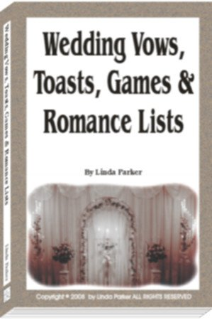 Wedding Vows, Toasts, Games & Romance Lists (How to:)