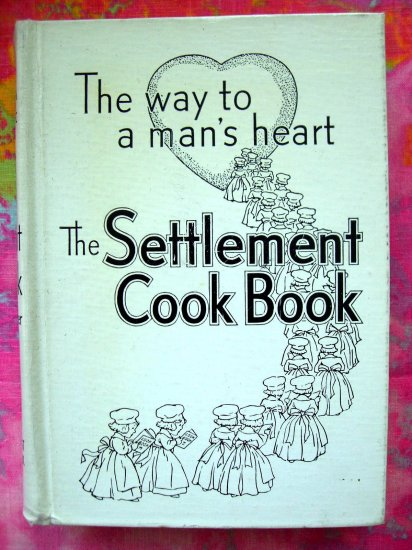 SOLD! RARE VINTAGE 1947 The SETTLEMENT COOKBOOK The Way to a Man's Heart Cook Book