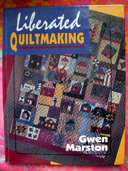 On Sale! LIBERATED QUILTMAKING by Marston RARE QUILT BOOK PATTERNS