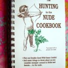 The Hunting in the Nude Cookbook by Bruce Carlson WILD GAME RECIPES