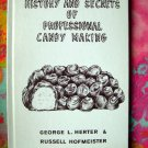 On Sale! RARE VINTAGE HISTORY SECRETS OF CANDY MAKING BOOK RECIPES by George HERTER 1967