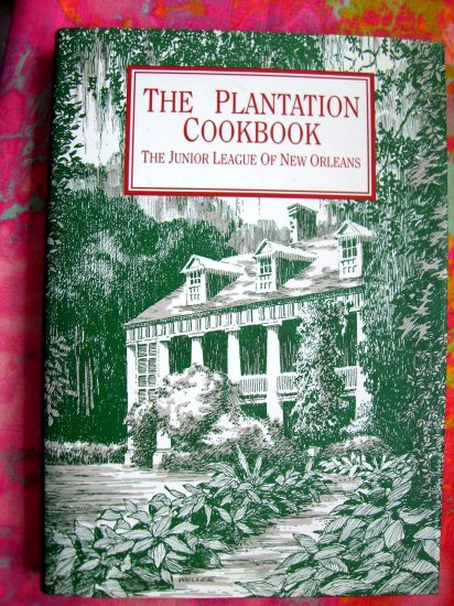 PLANTATION COOKBOOK Junior League of New Orleans Louisiana Cookbook EXCELLENT!