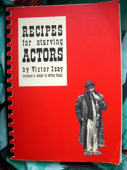 SOLD! RECIPES FOR STARVING ACTORS -- VINTAGE COOKBOOK 1964 Los Angeles California FUN!