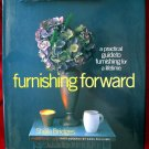 Furnishing Forward: Practical Guide to Furnishing INTERIOR DESIGN BOOK Perfect for Newbies!