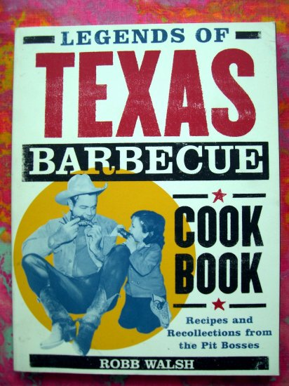 On SALE! Legends of Texas Barbecue Cookbook Recipes & Recollections from the Pit Bosses BBQ COOKBOOK