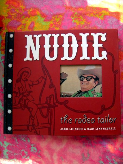 SOLD!  NUDIE the RODEO TAILOR 1st Ed 1st Print NASHVILLE COWBOY CLOTHES FASHION BOOK