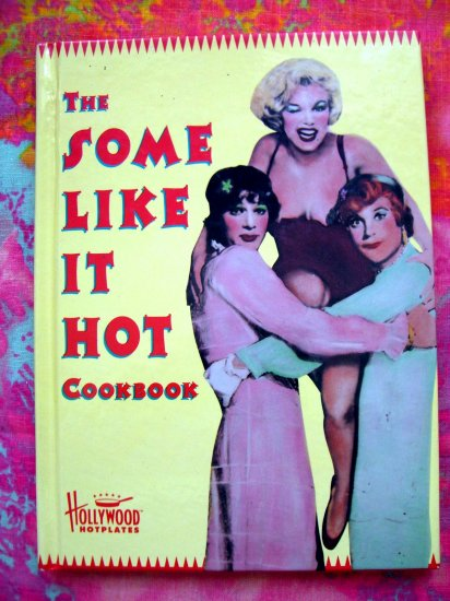 """SOLD!  """"Some Like It Hot"""" Cookbook Marilyn Monroe Movie Fun Recipes 1st Ed"""