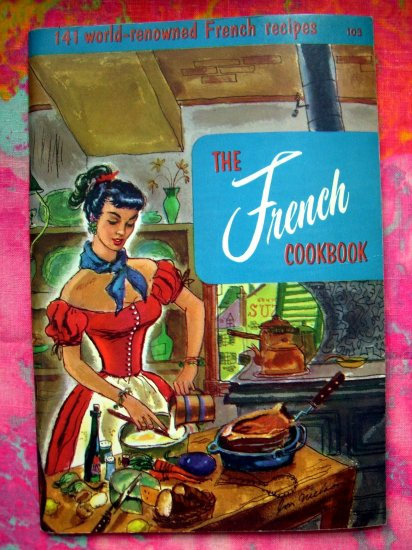 SOLD!  VINTAGE 1965 FRENCH COOKBOOK Culinary Arts Institute Booklet 141 Recipes of France