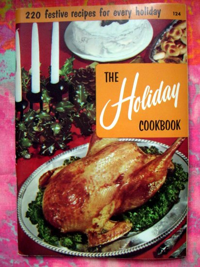 VINTAGE 1965 HOLIDAY COOKBOOK 220 Festive Recipes for Year Long Cooking!