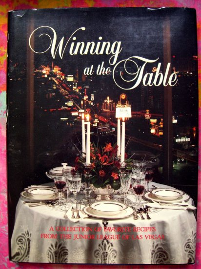 WINNING AT THE TABLE  Favorite Recipes from the Junior League of Las Vegas Nevada NV 1st Edition HC