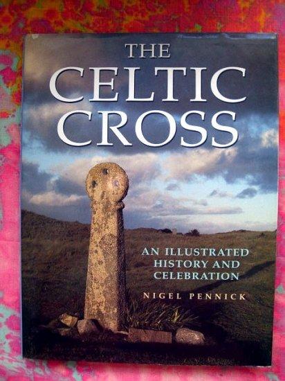 The Celtic Cross: An Illustrated History Celebration BOOK IRELAND IRISH & CELTIC ART RARE HC