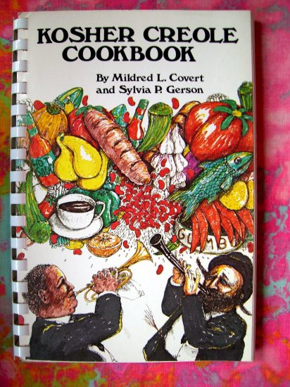 Kosher Creole Cookbook by Mildred Covert 1982 Jewish Recipes Southern Style Passover