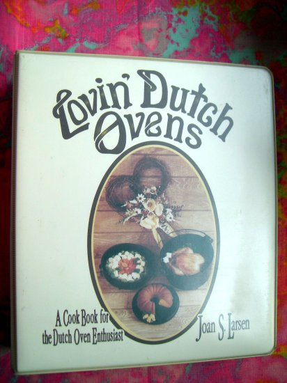 SOLD! Lovin' Dutch Ovens: A Cook Book for the Dutch Oven Enthusiast COOKBOOK CAST IRON COOKING 1991