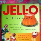 JELL-O JELLO A Biography HISTORY & TRIVIA About America's Most Famous Dessert Book FUN BOOK!