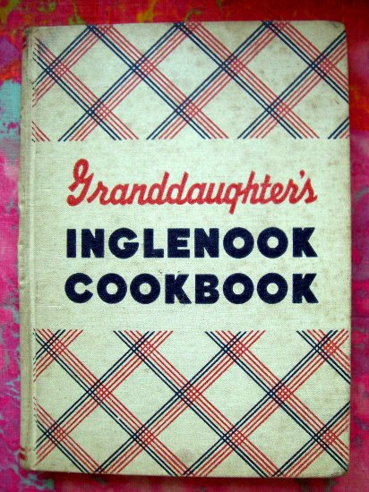 SOLD! Vintage 1948 Granddaughter's Inglenook Cookbook HC Classic From Scratch Recipes