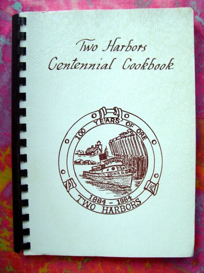 SOLD! TWO HARBORS MINNESOTA CENTENNIAL COOKBOOK 1984 MN