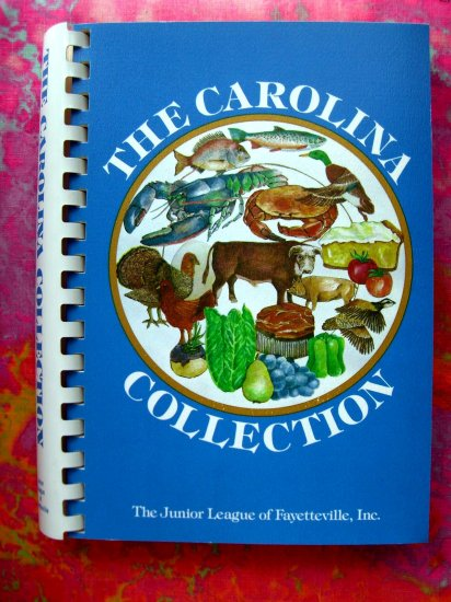 SOLD! The CAROLINA COLLECTION JUNIOR LEAGUE COOKBOOK from FAYETTEVILLE North Carolina NC 1982