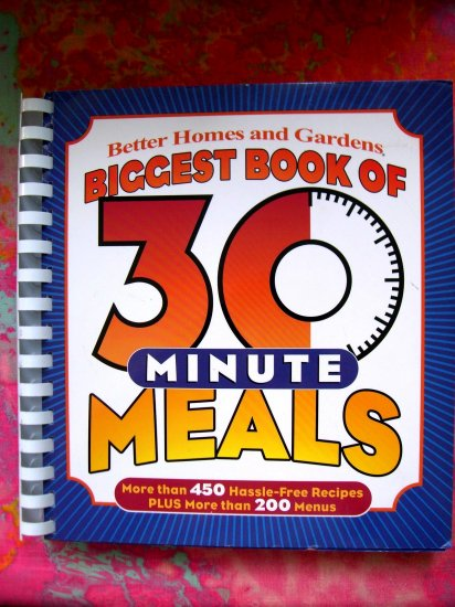 BIGGEST BOOK of 30 MINUTE MEALS COOKBOOK from Better Homes & Gardens 450 Recipes!