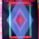Light & Shadows: Optical Illusion in Quilts ~~Quilting Instruction Book