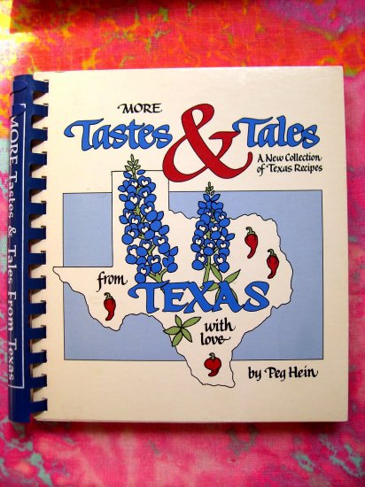 SOLD! MORE TASTES & TALES from TEXAS With Love By Peg Hein Spiral TX Cookbook 1987